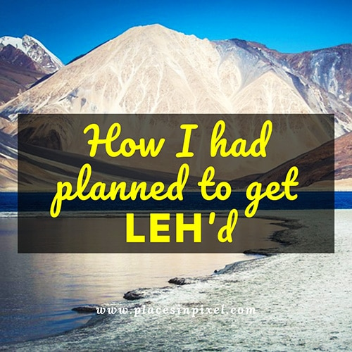 how-had-i-planned-to-get-leh'd