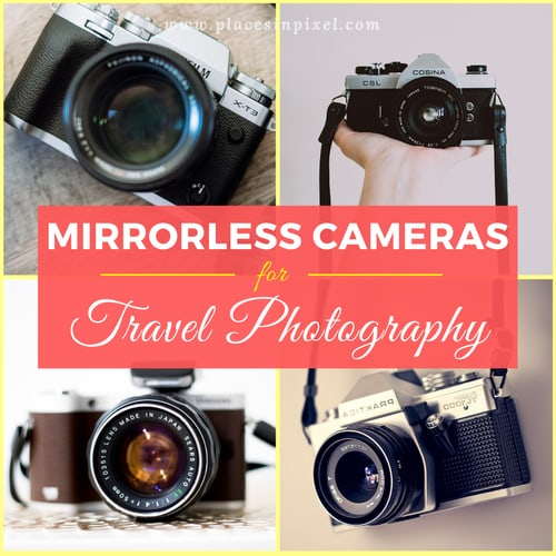 Mirrorless Cameras for Travel Photography